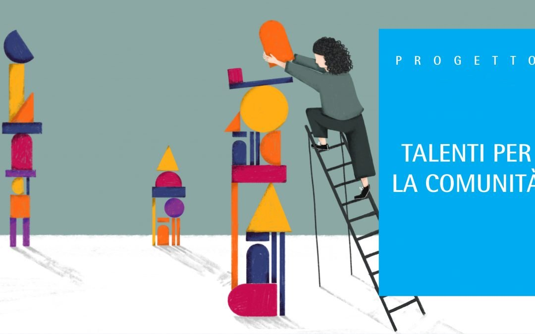 Talenti per la Comunità – Open day di Presentazione 20 Ottobre H10.30